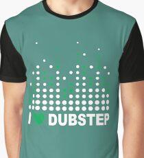 I love Dubstep Graphic T-Shirt
