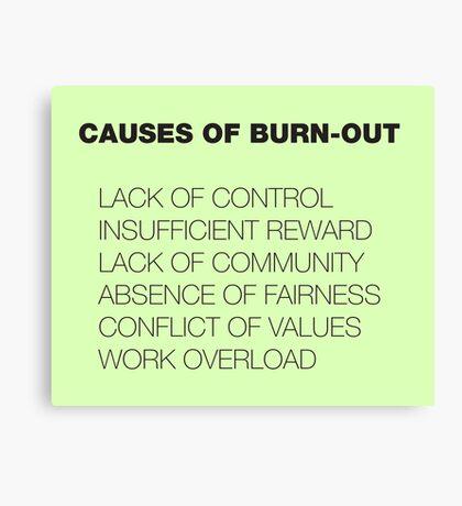 Causes of Burnout Canvas Print
