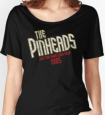 The Pinheads - Just Too Darn Loud Tour 1985 Women's Relaxed Fit T-Shirt