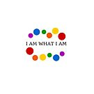 I AM WHAT I AM by IdeasForArtists