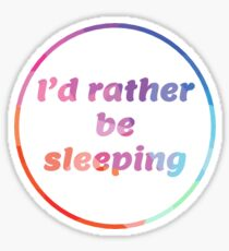 I'd rather be sleeping Sticker