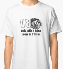 Only Milk & Juice come in 2 litres - V8 car engine fans Classic T-Shirt
