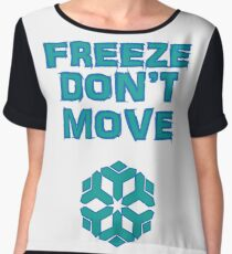 Freeze! Don't move! Chiffon Top