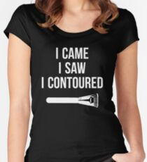 I Came i Saw i CONTOURED - Make up Artist | Art Saying Quotes Women's Fitted Scoop T-Shirt