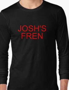 Music/Humour - Josh's Fren Long Sleeve T-Shirt