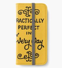 practically perfect iPhone Wallet/Case/Skin