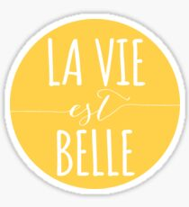 la vie est belle, life is beautiful Sticker