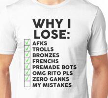 Why i lose (League) Unisex T-Shirt