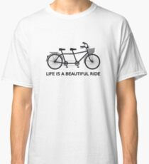 Life is a beautiful ride, text design with tandem bicycle Classic T-Shirt