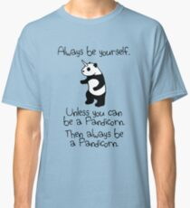Always Be Yourself, Unless You Can Be A Pandicorn Classic T-Shirt