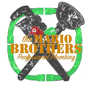 ( The Mario Brothers ) Professional Plumbing  by thatKONNORguy