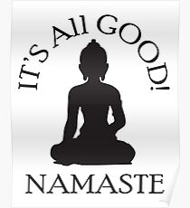It's All Good! Namaste Poster