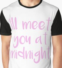 I'll meet you at midnight Graphic T-Shirt