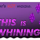 Quotes and quips - THIS is WHINING~ by MelisaOngMiQin