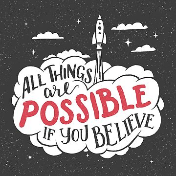 All things are possible if you believe by PaulLesser
