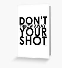Werfen Sie Ihren Schuss nicht weg Grußkarte