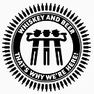 Whiskey and beer – that's why we're here! (Black) by MrFaulbaum