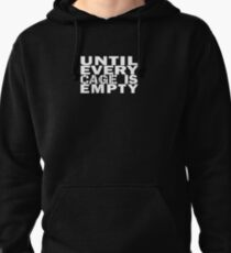 Until every cage is empty Pullover Hoodie