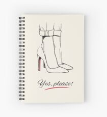 """Yes, Please!"" High Heels Spiral Notebook"