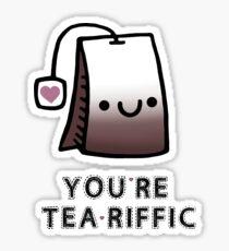 You'r Tea-Riffic Sticker