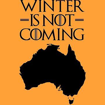 Winter is not Coming - australia(black text) by herbertshin