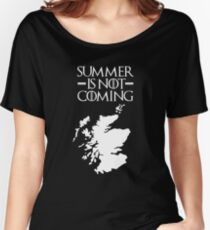 Summer is NOT coming - scotland(white text) Women's Relaxed Fit T-Shirt