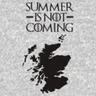 Summer is NOT coming - scoltland(black text) by Herbert Shin