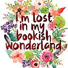 I'M LOST IN MY BOOKISH WONDERLAND  by aimeereads