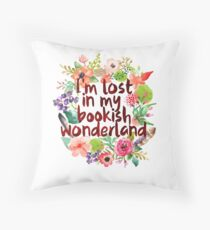 I'M LOST IN MY BOOKISH WONDERLAND  Throw Pillow