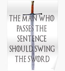 The Man who passes the sentence should swing the sword Poster