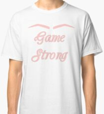 Eyebrow Game Strong Classic T-Shirt