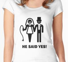He Said Yes! (Wedding Vow / Bride / Whip) Women's Fitted Scoop T-Shirt