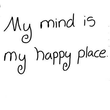 My Mind is My Happy Place Quote | Classic T-Shirt