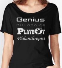 Genius, Billionaire, Playboy, Philanthropist Women's Relaxed Fit T-Shirt