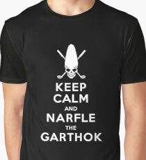 Keep Calm and Narfle the Garthok Graphic T-Shirt