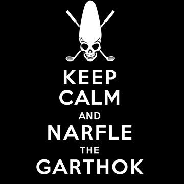 Keep Calm and Narfle the Garthok by absinthetic