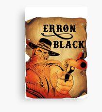 Wanted- Erron Black Canvas Print