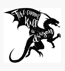 Fire cannot kill a dragon Photographic Print