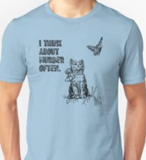 Cats think about murder T-Shirt