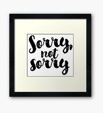 Sorry, Not Sorry - Black Framed Print