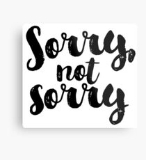 Sorry, Not Sorry - Black Metal Print