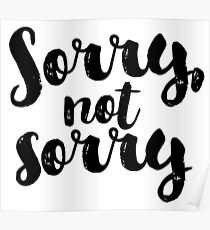 Sorry, Not Sorry - Black Poster