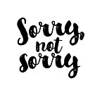 Sorry, Not Sorry - Black by hattieandjane