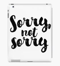 Sorry, Not Sorry - Black iPad Case/Skin
