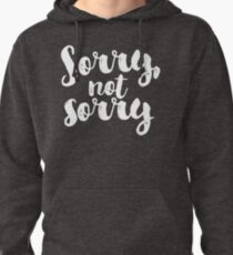 Sorry, Not Sorry - White Pullover Hoodie