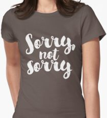 Sorry, Not Sorry - White Women's Fitted T-Shirt