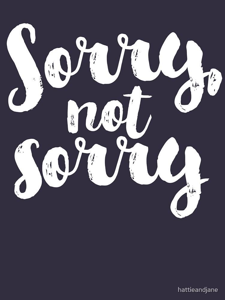Sorry, Not Sorry - White by hattieandjane