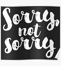 Sorry, Not Sorry - White Poster