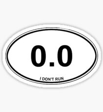 0.0 I Don't Run Funny Shirt Sticker Poster Card Smart Phone Case Sticker