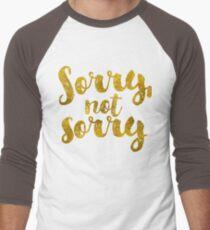 Sorry, Not Sorry - Faux Gold Foil Men's Baseball ¾ T-Shirt